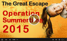 Operation Summertime 2015 – The Great Escape
